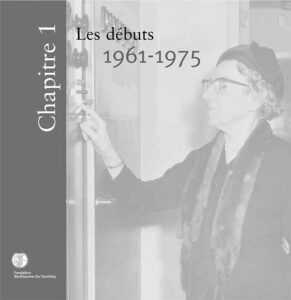 La Fondation Berthiaume-du Tremblay Historique Chapitre 1 : Les débuts de 1961-1975