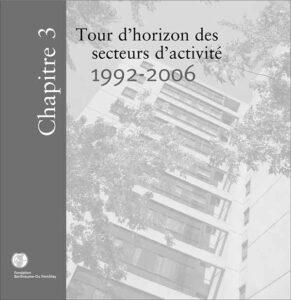 La Fondation Berthiaume-du Tremblay Historique Chapitre 2 Tour d'horizon des secteurs d'activité 1992-2006